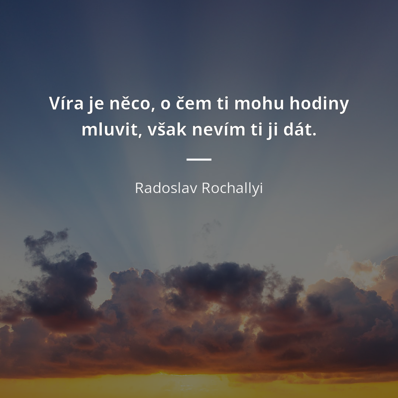 Radoslav Rochallyi citáty (8 citátů)   Citáty slavných osobností