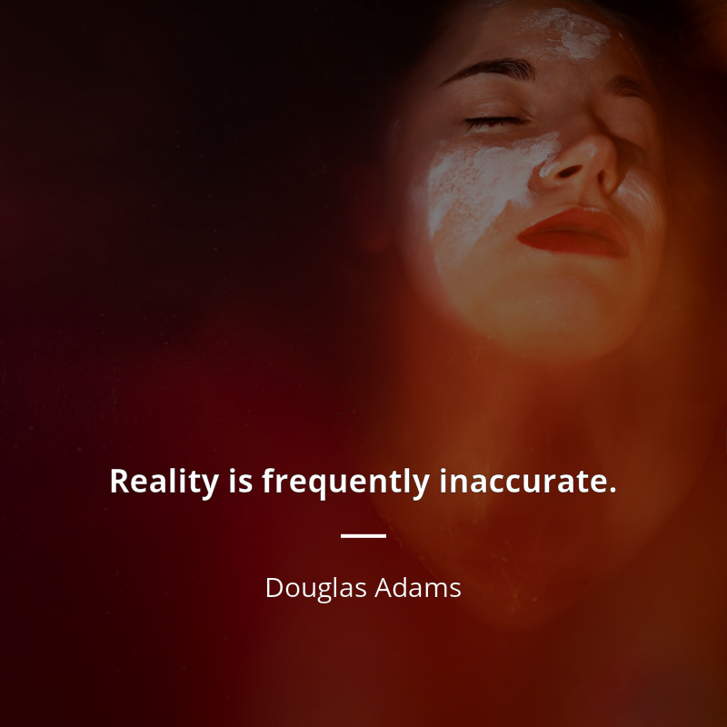 "douglas adams idézetek Douglas Adams idézet   ""Reality is frequently inaccurate."" 